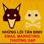 Lỗi thường gặp của tân binh mới bắt đầu email marketing